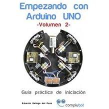 Empezando con Arduino UNO - Volumen 2 (Guía práctica de iniciación)