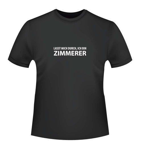 Lasst mich durch, ich bin Zimmerer, Herren T-Shirt - Fairtrade, Größe S, schwarz (Zimmermann Kostüme)