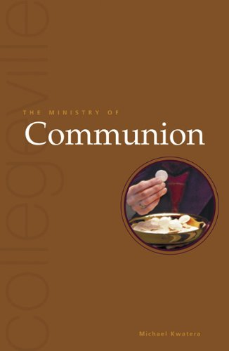 The Ministry Of Communion Second Edition Collegeville Ministry