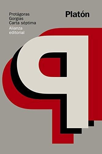 Protágoras / Gorgias / Carta séptima (El Libro De Bolsillo - Clásicos De Grecia Y Roma) por Platón