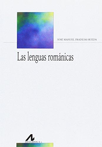Las lenguas románicas (Bibliotheca Philologica) por José Manuel Fradejas Rueda