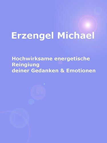 Erzengel Michael, hochwirksame energetische Reinigung
