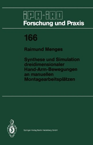 Bewegungs-sensor Elektronischer (Synthese und Simulation dreidimensionaler Hand-Arm-Bewegungen an manuellen Montagearbeitsplätzen (Ipa-Iao - Forschung und Praxis) (German Edition))