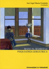 Manual básico de psiquiatría geriátrica por Jose Angel Macias Fernandez