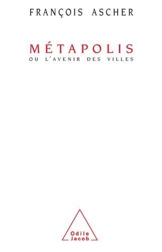Métapolis ou L'avenir des villes