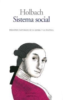 Sistema social: Principios naturales de la moral y la política (Los ilustrados) por Holbach Barón de