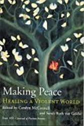 Making Peace: Healing a Violent World Edition: First
