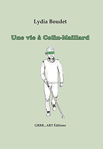 Une Vie a Colin-Maillard