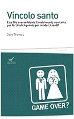 Idea Regalo - Vincolo santo. E se Dio avesse ideato il matrimonio non tanto per farci felici quanto per renderci santi?