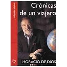 Cronicas de un viajero/ Chronicles of a Traveler