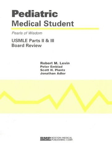 Pediatric Med Student Usmle Ii & Iii Pearls of Wisdom: Medical Student: USMLE Parts II and III Board Review by Robert Levin (2004-01-29)