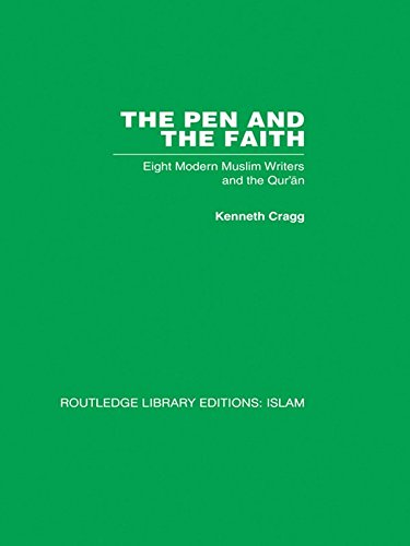 The Pen and the Faith: Eight Modern Muslim Writers and the Qur'an (English Edition)