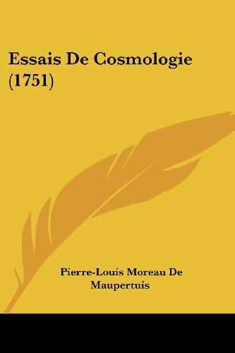 Essais de Cosmologie (1751) par Pierre Louis Moreau De Maupertuis