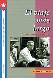 El viaje mas largo (Coleccion Cultura cubana) (Spanish Edition) by Leonardo Padura (2002-08-02)