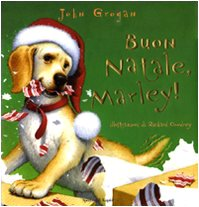 John Grogan-Buon Natale, Marley! Ediz. illustrata PDF Download