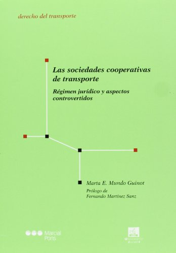 Sociedades cooperativas de transporte (Derecho del Transporte) por Marta E. Mundo Guinot