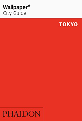 Wallpaper* City Guide Tokyo (Wallpaper City Guides) (Reise Wallpaper)