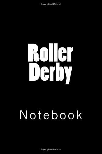 Roller Derby: Notebook, 150 lined pages, softcover, 6