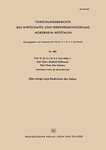 Über einige neue Reaktionen des Indens (Forschungsberichte des Wirtschafts- und Verkehrsministeriums Nordrhein-Westfalen) (German Edition) ... Nordrhein-Westfalen (568), Band 568)