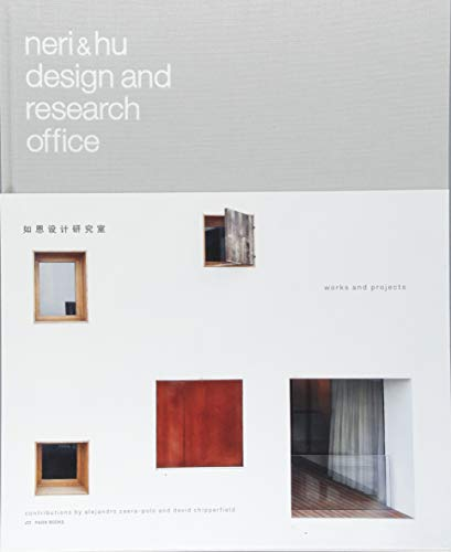 Neri and Hu Design and Research Office: Works and Projects 2004–2014