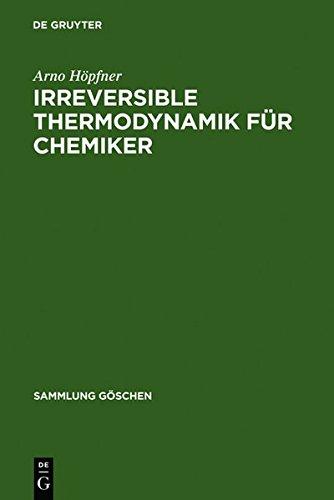 Irreversible Thermodynamik für Chemiker (Sammlung Göschen, Band 2611) (Standard-prozess-energie)