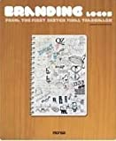 Branding Logos: From the First Sketch to Final Trademark by Josep Maria Minguet (2011-06-15)