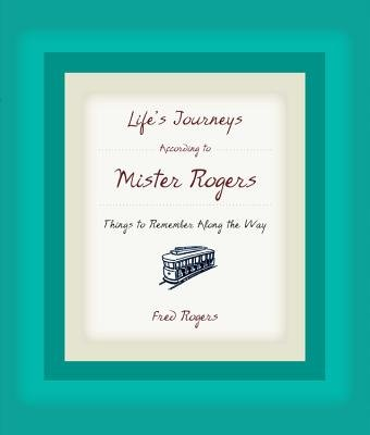 Life's Journeys According to Mister Rogers( Things to Remember Along the Way)[LIFES JOURNEYS ACCORDING TO MI][Hardcover]