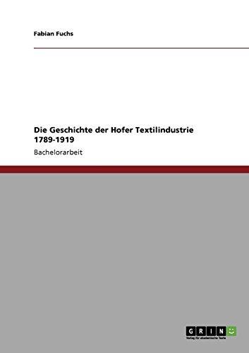 Die Geschichte der Hofer Textilindustrie 1789-1919 -