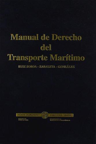 Manual de derecho del transporte maritimo (Escuela Administrac.Maritimo)