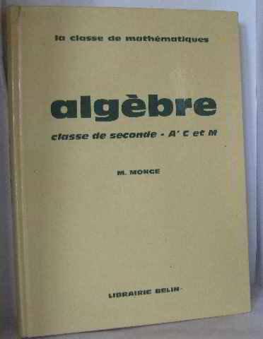 Algèbre (classes de 2e A', C et M)
