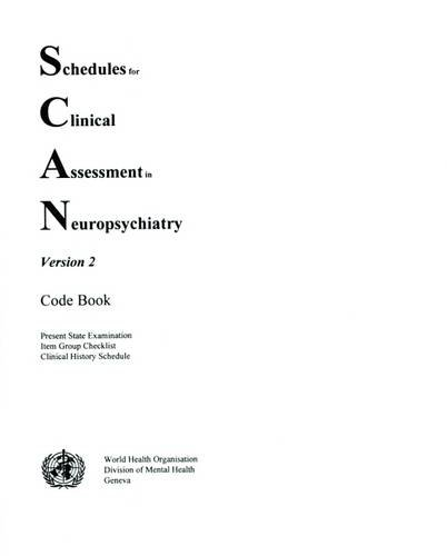 Scan: Schedules for Clinical Assessment in Neuropsychiatry : Version 2 : Code Book (Scan, Version 2/Code Book)