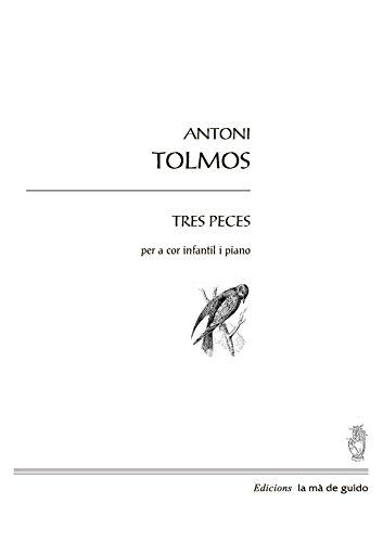 Tres peces: per a cor infantil i piano (Catalan Edition)