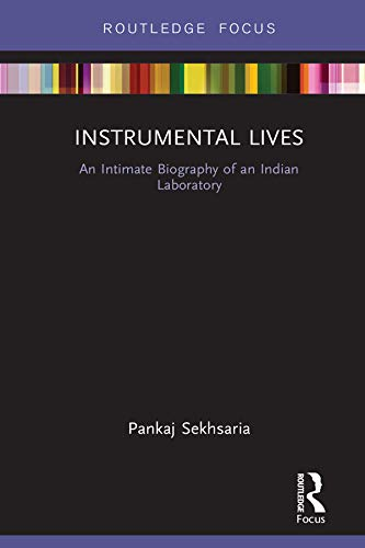 Instrumental Lives: An Intimate Biography of an Indian Laboratory (Routledge Focus on Modern Subjects) (English Edition)