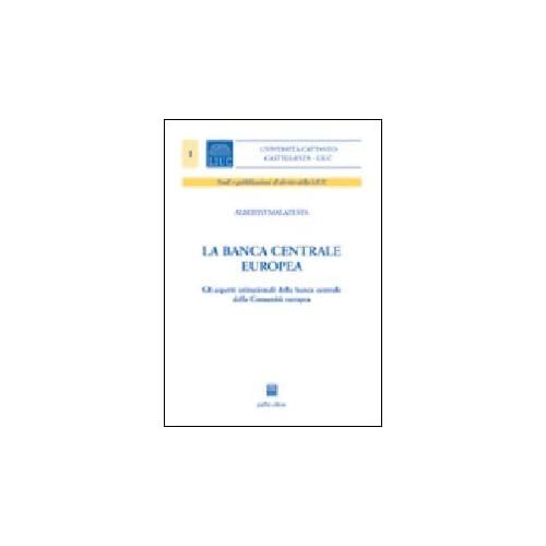 La Banca Centrale Europea. Gli Aspetti Istituzionali Della Banca Centrale Della Comunità Europea