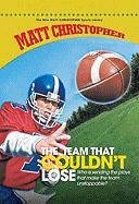 The Team That Couldn't Lose (The New Matt Christopher Sports Library) por Matt Christopher