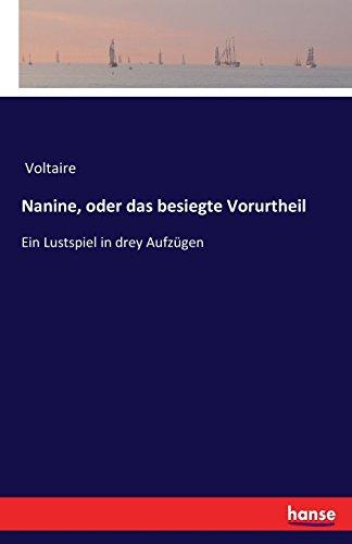 Nanine, oder das besiegte Vorurtheil: Ein Lustspiel in drey Aufzügen