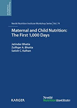 Maternal And Child Nutrition: The First 1,000 Days (nestlé Nutrition Institute Workshop Series Book 74) por J. Bhatia epub