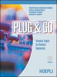 Plug & go. Techincal english for electrical engineering. Materiali per il docente. Con CD Audio. Per gli Ist. Professionali per l'industria e l'artigianato