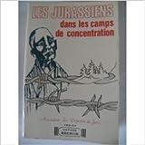 Les Jurassiens dans les camps de concentration