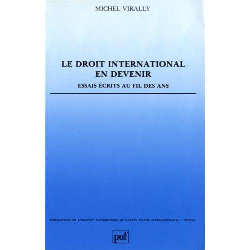 Le droit international en devenir : Essais écrits au fil des ans