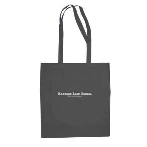 Harvard Law School. Nah, just kidding. - Stofftasche / Beutel, Farbe: (Kostüme School Law)