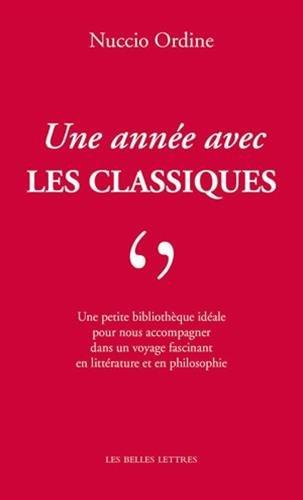 Une Annee Avec Les Classiques (Romans, Essais, Poesie, Documents) por Professor Nuccio Ordine