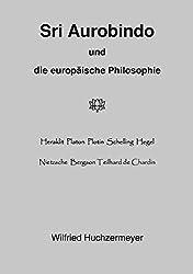 Sri Aurobindo und die europäische Philosophie