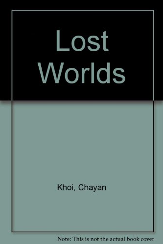 Chayan Khoi : Lost Worlds