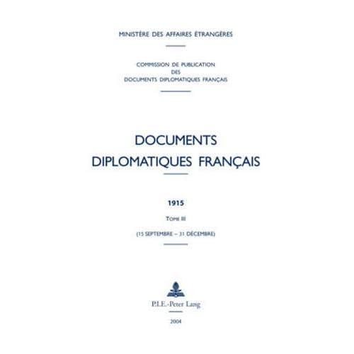 Documents diplomatiques français: 1915 - Tome III (15 septembre - 31 décembre)