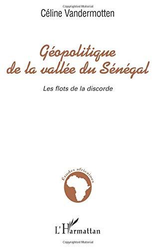 Géopolitique de la vallée du Sénégal : les flots de la discorde