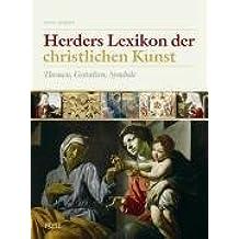 Herders Lexikon der christlichen Kunst: Themen, Gestalten, Symbole