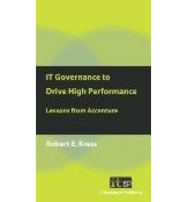 it-governance-to-drive-high-performance-lessons-from-accenture-author-robert-e-kress-mar-2010