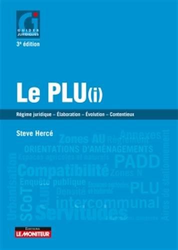 Le PLU(i): Règime juridique - Élaboration - Évolution - Contentieux