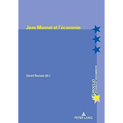 Jean Monnet et l'économie (Euroclio t. 100)
